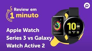 Imagem do prévia do vídeo: Apple Watch Series 3 vs Galaxy Watch Active 2 - Comparativo | REVIEW EM 1 MINUTO - ZOOM