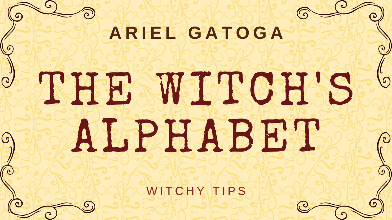 The Witch's Alphabet (The Theban Script) -- Witchy Tips with Ariel Gatoga