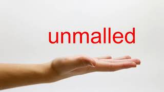 How to Pronounce unmalled - American English