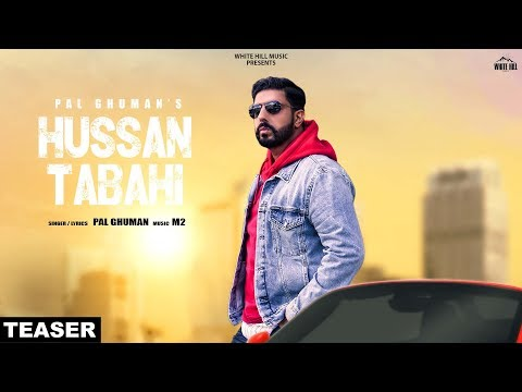 Hussan Tabahi (Teaser) Pal Ghuman | Rel on 8th July | White Hill Music