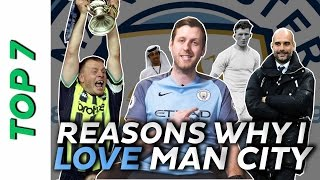 Top 7 Reasons Why I Love Man City