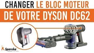 Comment changer le bloc moteur de votre Dyson DC62 ?