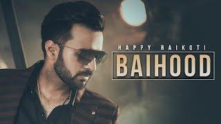 Baihood - Happy Raikoti | New Punjabi Songs 2019 | Latest Punjabi Songs | Punjabi Music | Gabruu