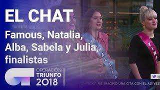 Famous, Natalia, Alba, Sabela y Julia, finalistas | El Chat | Programa 12 | OT 2108