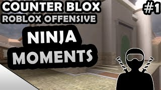 COUNTER-BLOX: ROBLOX OFFENSIVE NINJA MOMENTS #1