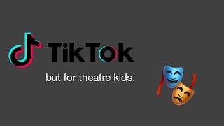 theatre kid tik toks that are my junk