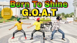 Born To Shine - Diljit Dosanjh ( official video) G.O.A.T | Latest punjabi song | trend of bhangra |