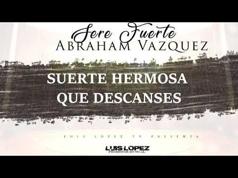 (LETRA)  SERE FUERTE  - Abraham Vazquez (2018)  ESTRENO  [ESTUDIO] VIDEO LYRIC