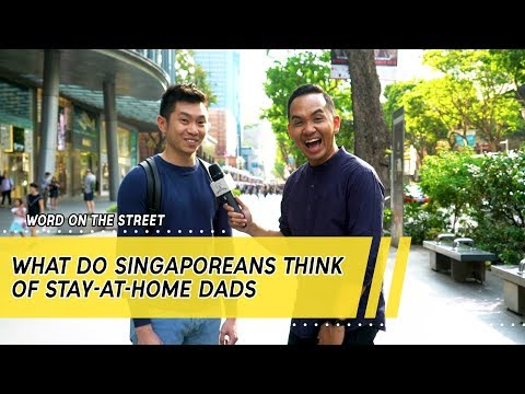 What Do Singaporeans Think Of Stay-At-Home Dads?   Word On The Street