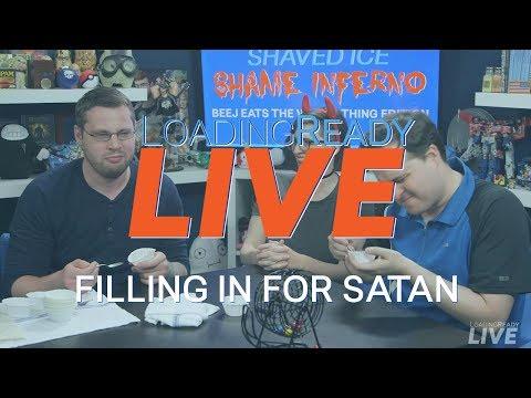 LoadingReady LIVE Ep25 - Filling in for Satan