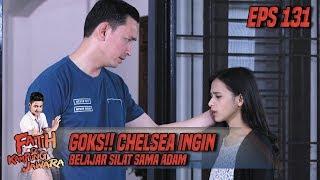 Goks!! Chelsea Ingin Belajar Silat Sama Adam - Fatih Di Kampung Jawara Eps 131