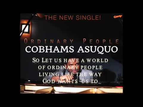Ordinary People   Cobhams Asuquo Lyrics included