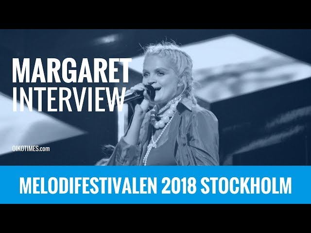 oikotimes.com: Interview with Margaret in Stockholm / Melodifestivalen 2018