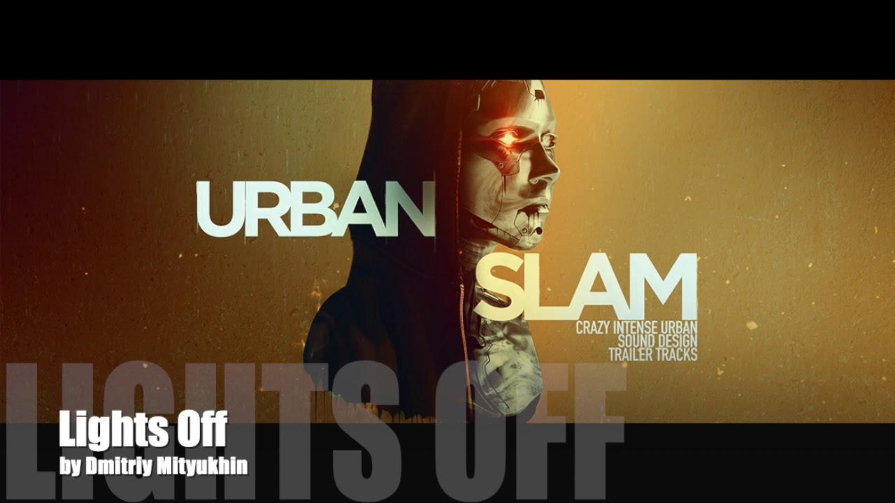 Twisted Jukebox - 'Lights Off' - From 'Urban Slam' - Urban Sound Design Trailer Tracks