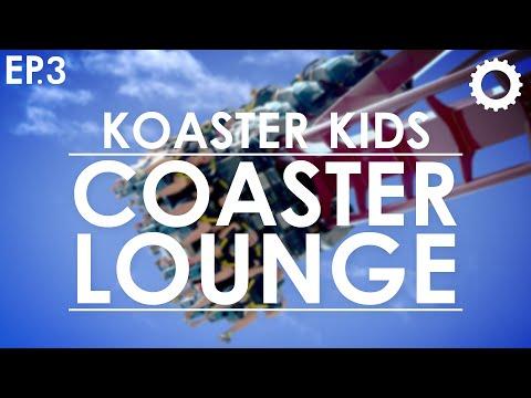 Coaster Lounge - Episode 3 w/ Koaster Kids