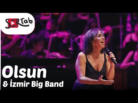 Sertab Erener \u0026 İzmir Big Band - Olsun