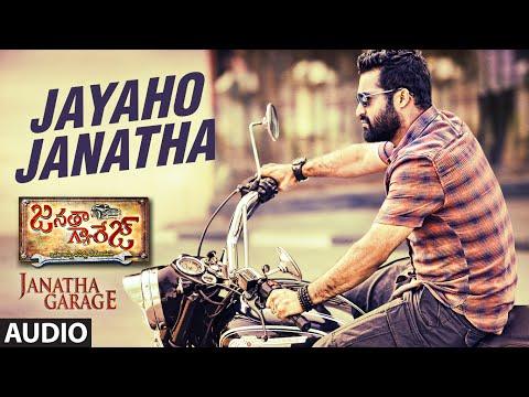 "Jayaho Janatha Full Song (Audio) | ""Janatha Garage"" | NTR Jr, Samantha, Mohanlal | Telugu Songs 2016"