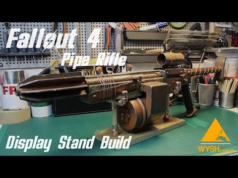 WYSHcreative LIVE. Fallout 4 Pipe Rifle display stand.