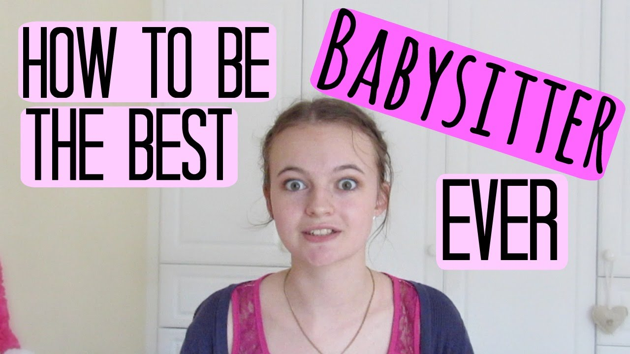 how how to be a babysitter