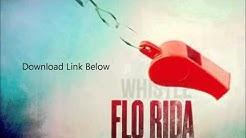 Flo Rida- Whistle Instrumental + Download