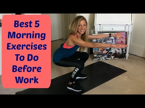 Best 5 Morning Exercises To Do Before Work. Jump Start Your Day With This Quick Fitness Routine.