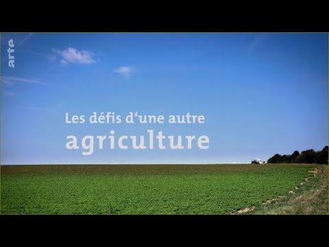 Les défis d'une autre agriculture | reportage arte, mars 2019.