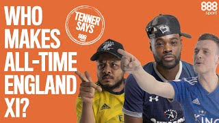NO KANE! TROOPZ & EXPRESSIONS CLASH OVER ALL-TIME ENGLAND XI | A Tenner Says | 888sport