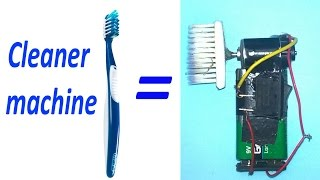 How to make Cleaner machine at home Toothbrush - EasyBT