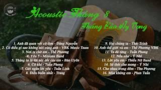 Acoustic Tháng 8 - Tháng Của Hy Vọng - Guitar Nhẹ Nhàng Thư Giãn