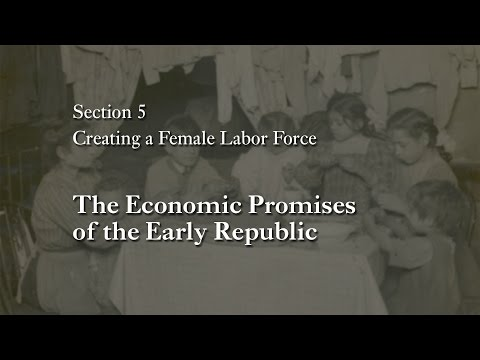 MOOC WHAW1.1x | 5.1.2 The Economic Promises of the Early Republic |  Creating a Female Labor Force