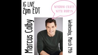WINDOW CHATS WITH ROBYN: Marcus Colby