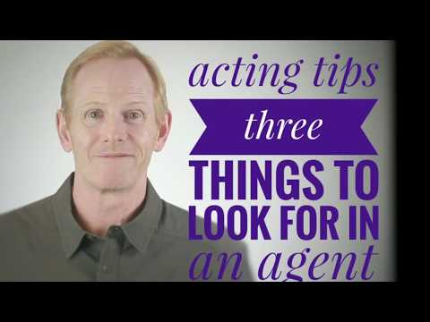 Acting Advice - 3 THINGS TO LOOK FOR IN AN AGENT