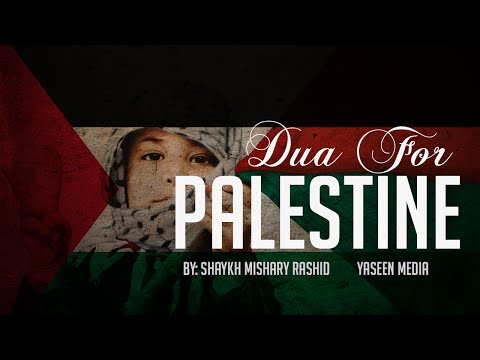 Dua for Palestine | Shaykh Mishary Rashid | Yaseen Media