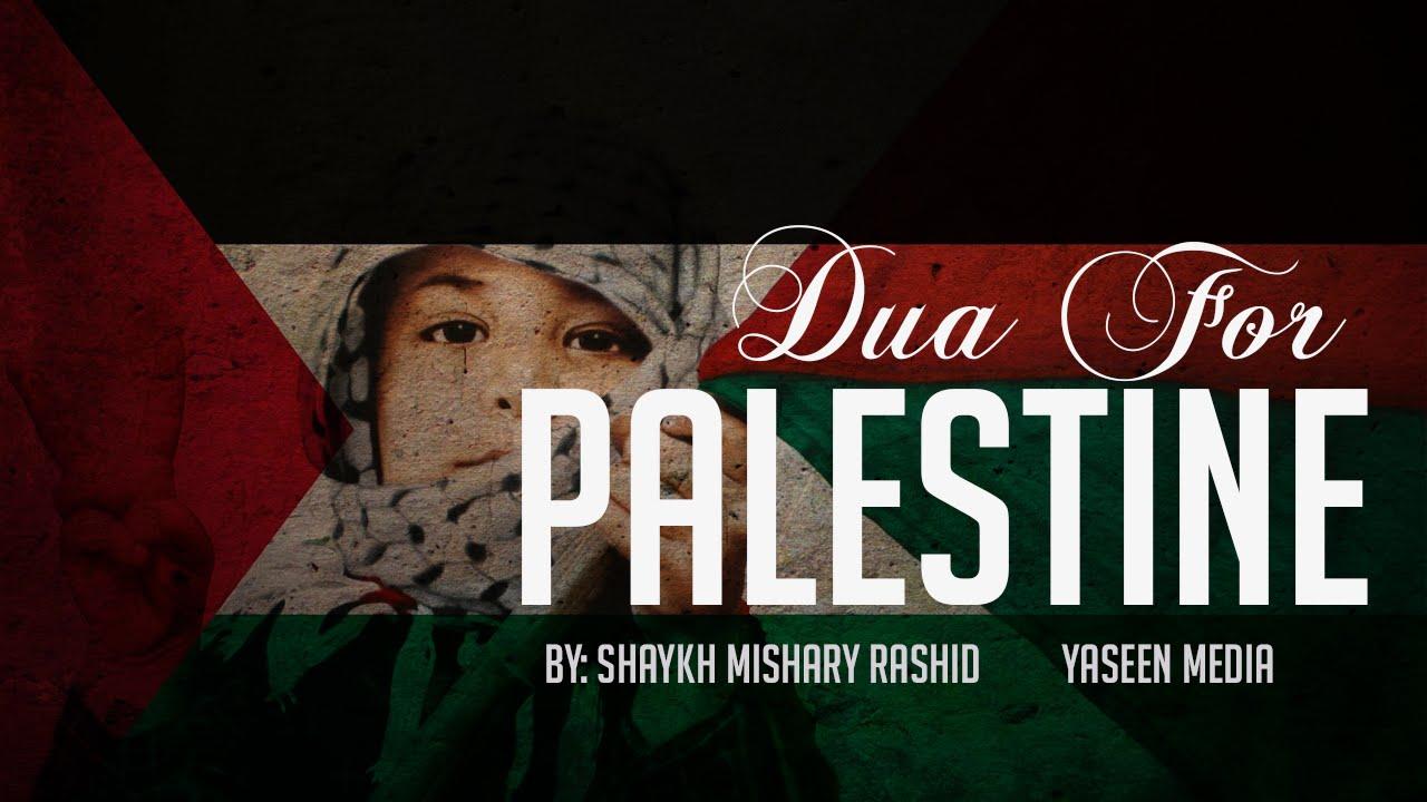 Dua for Palestine | Shaykh Mishary Rashid | Yaseen Media ...