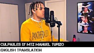 Culpables by MTZ Manuel Turizo (ENGLISH TRANSLATION)