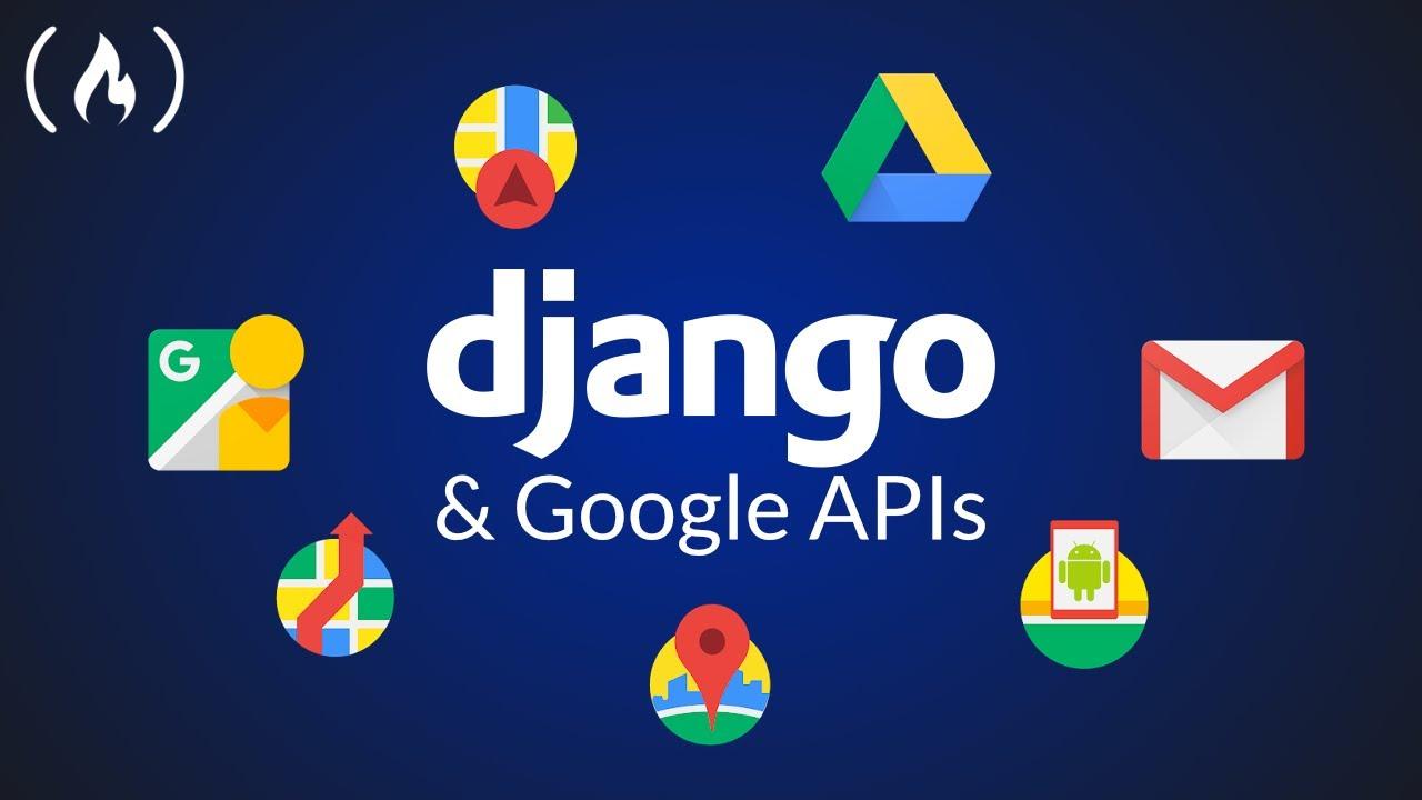 Python Django and Google APIs - Project Tutorial
