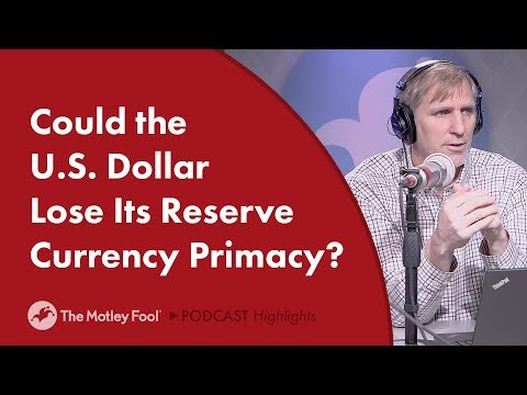 The U.S. Dollar Is The World's Reserve Currency. If That Changes Will It Hurt U.S. Companies?