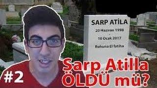 SARP ATİLLA Nerede Neden Video Atmıyor
