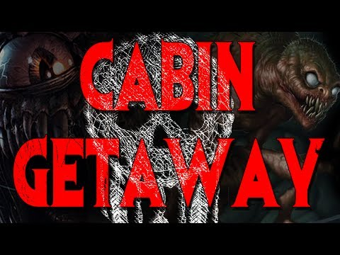 Cabin Getaway by Felix Blackwell [COMPLETE] | CreepyPasta Storytime
