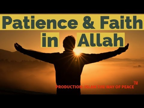 PATIENCE AND FAITH IN ALLAH Daily Islamic Reminder BY Islam The Way Of Peace