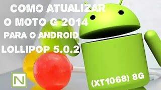 OFICIAL COMO ATUALIZAR O MOTO G 2014  MODELO (XT1068) 8g PARA O ANDROID LOLLIPOP 5.0.2