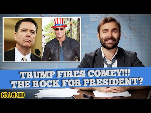 SOME NEWS: Donald Trump Fires James Comey! The Rock Might Run For President & More