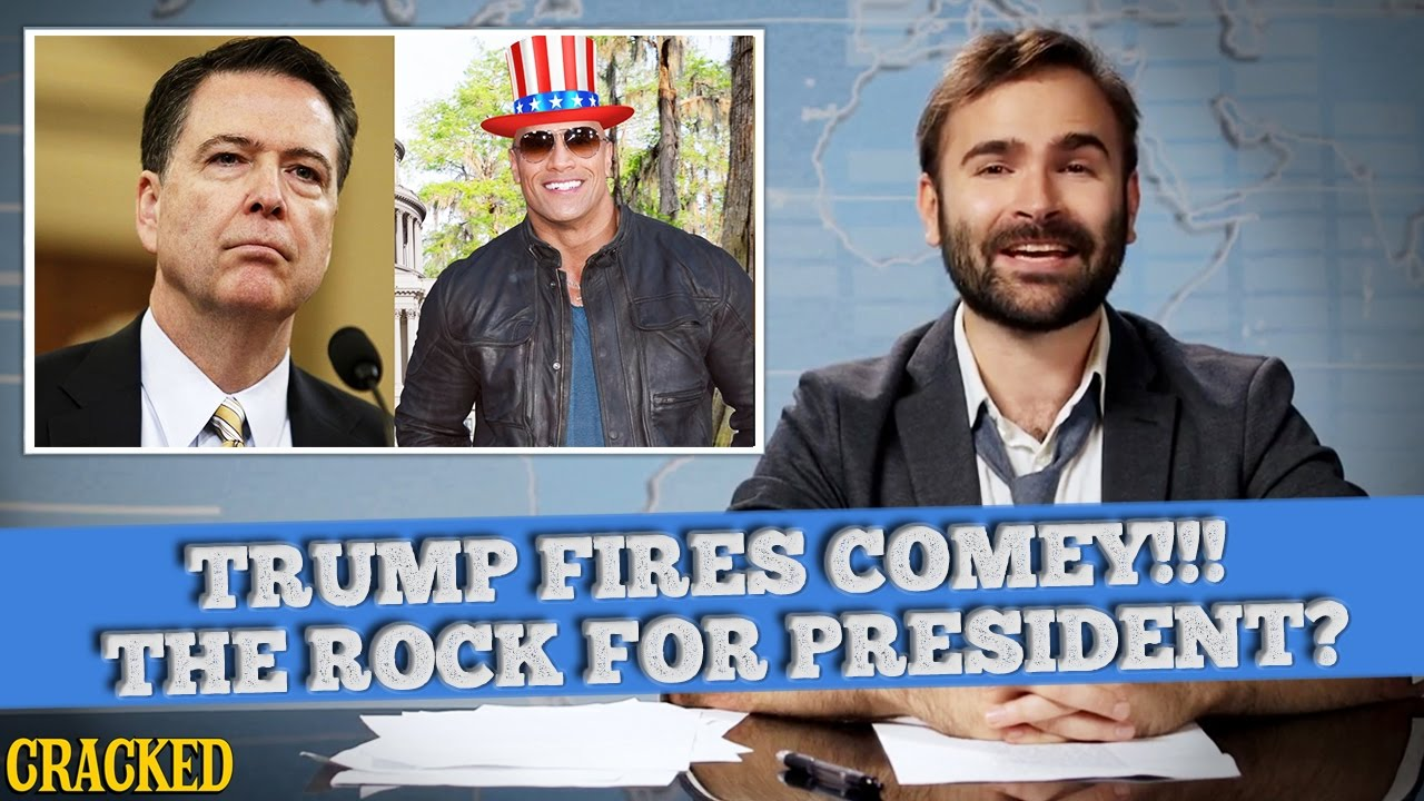 some-news-donald-trump-fires-james-comey-the-rock-might-run-for-president-more