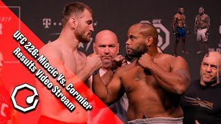 UFC 226 LIVE Video Stream Miocic Vs. Cormier & Ngannou Vs. Lewis Reaction