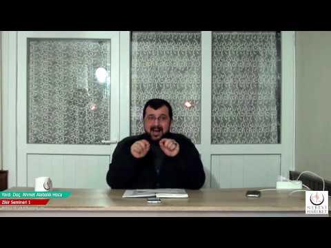 Zikir Semineri-1 (Yard. Doç. Ahmet Alabalık Hoca)