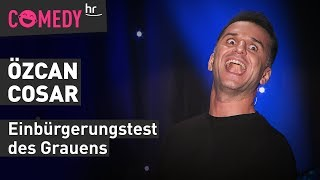 ÖZCAN COSAR: Einbürgerungstest des Grauens!!! Comedy in der Satireshow