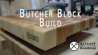 Althoff Woodshop - Making a Butcher Block Cutting Board - 4K