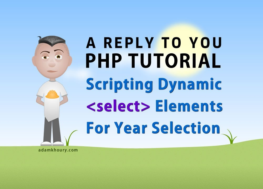 PHP Tutorial - Dynamic Select Year List Script HTML Form Elements ...