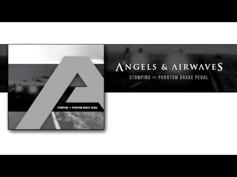 Angels & Airwaves - Stomping the Phantom Brake Pedal