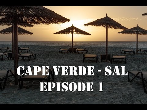 Cape Verde Sal - Good food and Sunshine (Episode 1)